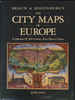 Braun And Hogenberg's The City Maps Of Europe. A Selection Of 16th Century Town Plans And Views
